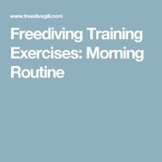 Freediving Training Exercises: Morning Routine