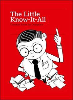 The Little Know-it-all: Common Sense for Designers: Amazon.co.uk: Silja Bilz: 9783899553482: Books