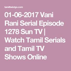 01-06-2017 Vani Rani Serial Episode 1278 Sun TV | Watch Tamil Serials and Tamil TV Shows Online