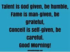 Talent is God given - Good Morning - SMS Quotes Image
