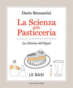 La chimica del bigné, per fare torte (quasi) infallibili - Corriere.it