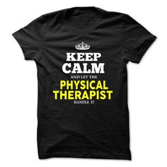 #Hoodie... Cool T-shirts (Awesome T-Shirts) Keep Calm and let Physical Therapist   at WeedTshirts  Design Description: Keep Calm and let Physical Therapist !  If you do not completely love this Shirt, you'll SEARCH your favourite one by means of the use of search bar on the ...