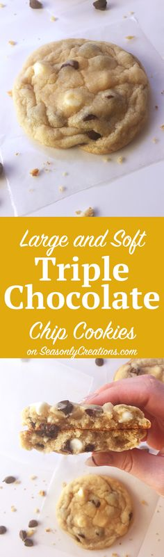 Soft and Large Triple Chocolate Chip Cookies. Large, soft, sweet, chocolatey pillows of delight! This chocolate chip cookie recipe features white chocolate, dark chocolate and milk chocolate, plenty of chips for everyone. PLUS, this cookie recipe is quick (only 25 minutes!) and easy (only one bowl needed!). Click through for the full recipe.   SeasonlyCreations.com   @SeasonlyBlog