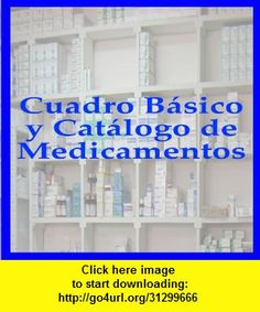 Cuadro Basico y Catalogo de Medicamentos Genericos, iphone, ipad, ipod touch, itouch, itunes, appstore, torrent, downloads, rapidshare, megaupload, fileserve