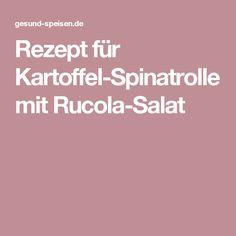 Rezept für Kartoffel-Spinatrolle mit Rucola-Salat