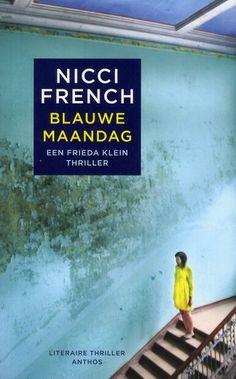 De serie over Frieda Klein van Nicci French. 1. Blauwe maandag 2. Dinsdag is voorbij 3. Wachten op woensdag