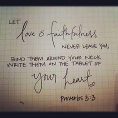 Proverbs 3:3.