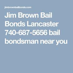 Jim Brown Bail Bonds Lancaster 740-687-5656 bail bondsman near you
