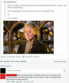 Oh poor Mcgonagall, she went through it once, and now again x 3, oh no