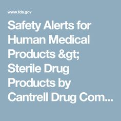 Safety Alerts for Human Medical Products > Sterile Drug Products by Cantrell Drug Company: Recall - Lack of Sterility Assurance