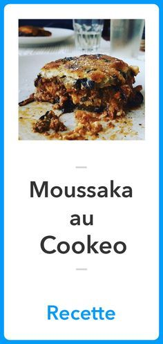Moussaka au Cookeo - La Meilleure Recette - Recette Cookeo Cake Factory, How To Cook Shrimp, Meat Recipes, French Toast, Food And Drink, Menu, Breakfast, Cooking Blogs, Courses