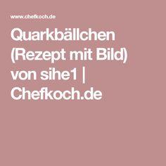 Quarkbällchen (Rezept mit Bild) von sihe1   Chefkoch.de