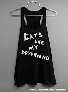 Cat Shirt - Cats are my Boyfriend - Black Racerback on Etsy, $19.00