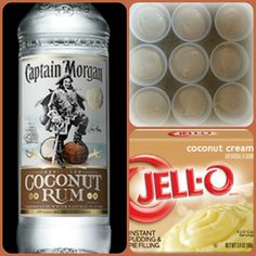 Captain Coconut Pudding Shots  1 small Pkg. coconut cream instant pudding ¾ Cup Milk 3/4 Cup Captain Morgan Coconut Rum 8oz tub Cool Whip  Directions 1. Whisk together the milk, liquor, and instant pudding mix in a bowl until combined. 2. Add cool whip a little at a time with whisk. 3.Spoon the pudding mixture into shot glasses, disposable shot cups or 1 or 2 ounce cups with lids. Place in freezer for at least 2 hours