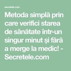 Metoda simplă prin care verifici starea de sănătate într-un singur minut și fără a merge la medic! - Secretele.com Health Fitness, Math Equations, Fitness, Health And Fitness, Gymnastics