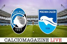 Atalanta-Pescara LIVE domenica 19 marzo alle ore 15