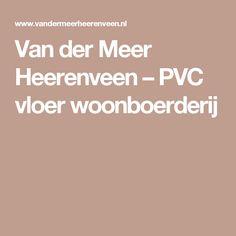Van der Meer Heerenveen – PVC vloer woonboerderij