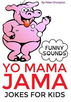 Yo Mama Jama - Jokes For Kids - Peter Crumpton | Humor...: Yo Mama Jama - Jokes For Kids - Peter Crumpton | Humor |1039353742 #Humor