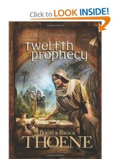 Twelfth Prophecy (A. D. Chronicles): Bodie Thoene, Brock Thoene: 9780842375405: Amazon.com: Books