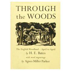 Through the Woods: The English Woodland - April to April: H. E. Bates,Agnes Miller Parker: 9780711209923: Amazon.com: Books
