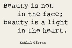 :: Beauty is not in the face, Beauty is a light in the heart ::