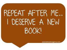 !Repite después de mi..me merezco un nuevo libro!