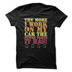 The More I Work On My Car Funny T-Shirts, Hoodies, Sweatshirts, Tee Shirts (19$ ==> Shopping Now!)