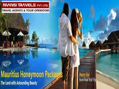Explore the natural beauty always gives you a new freshness or energetic vibration, so start your happy married life with romantic Honeymoon Packages for Mauritius by Mansi Travels.