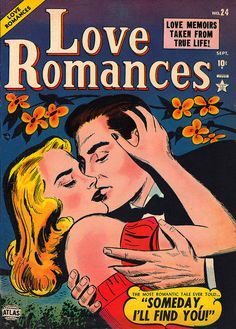 Love Romances -  September 1952. Love memoirs taken from real life!