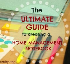 The Ultimate Guide to Creating a Home Management Notebook!