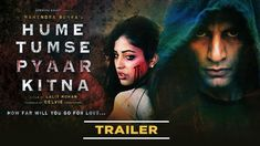 """Presenting the official trailer Of the upcoming Hindi Bollywood movie """" HUME TUMSE PYAAR KITNA """", The film about obsession,Infatuation and Limerence of Dhruv. Hindi Bollywood Movies, Hindi Movies, Bollywood News, Bollywood Movie Trailer, Movie Info, Thriller Film, Star Cast, Movie Songs, Official Trailer"""