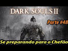 Dark Souls II - Guia Completo #48 - Santuário de Amana - edugamerBVR x