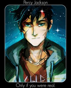 My brother..... He would be my best friend. I feel like I could be his child too because I love the water and I love learning and planning. I am the child of Percabeth.
