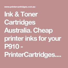 Ink & Toner Cartridges Australia. Cheap printer inks for your P910 - PrinterCartridges.com.au