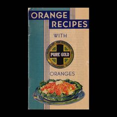 Orange Recipes with Pure Gold Oranges - Vintage Recipe Book
