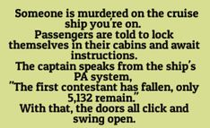 Someone is murdered on the cruise ship you're on. Passengers are told to lock themselvs in their cabins and await instructions. Me: nope nope nope nope and this is why I don't go ANYWHEREEEEE Book Prompts, Daily Writing Prompts, Book Writing Tips, Dialogue Prompts, Creative Writing Prompts, Cool Writing, Writing Help, Writing Ideas, Books And Tea