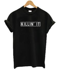 Check this Killin' It T-Shirt Gift Trending Design T Shirt . Hight quality products with perfect design is available in a spectrum of colors and sizes, and many different types of shirts! Exo T Shirt, T Shirt And Shorts, Cool Shirt Designs, T Shirt World, Tee Design, Label Design, Print Design, Direct To Garment Printer, Types Of Shirts