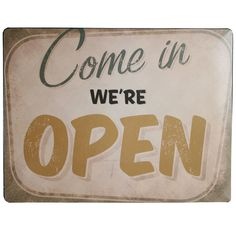 "Nostalgie-Blechschild ""Come in we're open"""
