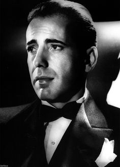 """I was born when she kissed me. I died when she left me. And I lived for the few weeks while she loved me."" My dream man Humphrey Bogart"