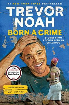 Born a Crime: Stories from a South African Childhood by [Noah, Trevor]