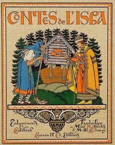 Hélène Isserlis et Berthe Auroy – Contes de l'Isba, illustrations d'Ivan Bilibine, Boivin et Cie, Paris (1949)