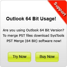 Merging PST Files in Outlook 2010 or Outlook 2007 or other version available in either 32 bit or 64 bit through PST merge software.