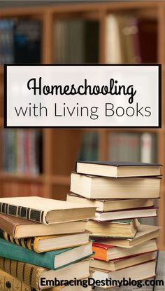 Homeschooling with Living Books -- what it means, how to do it, good books to read