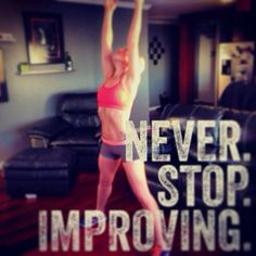 """""""Never Stop Improving"""" - Lunch of 'MV' is just around the corner. Follow us on Instagram for motivational pictures. (http://instagram.com/maxxedv) #improvement #quote #qouteoftheday #motivation #healthy #stronger #vitality #photooftheday #follow #like #beautiful #girl #instagood"""