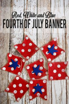 Fourth of July Banner + 110 Fabulous Red, White and Blue Ideas