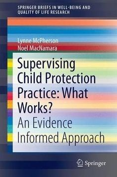 E-book. Supervising Child Protection Practice: What Works? An Evidence Informed Approach / Lynne McPherson, Noel Macnamara.