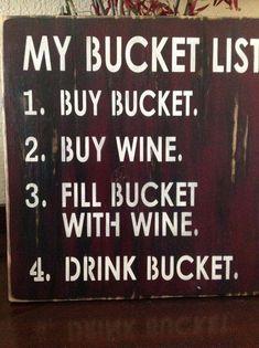 My Bucket List wine sign wood primitive wall decor bar room pub winery home signs drink bucket. happy hour five o'clock patio Wine Signs, Bar Signs, Wein Parties, Primitive Wall Decor, Drink Bucket, Bucket Cooler, Wine Decor, Pub Decor, Decor Room