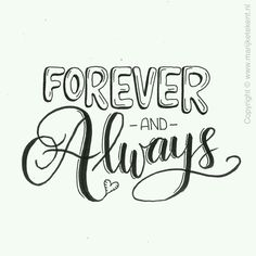 Forever and always...... Calligraphy Doodles, Doodle Lettering, Hand Lettering Quotes, Calligraphy Quotes, Creative Lettering, Calligraphy Letters, Brush Lettering, Doodle Quotes, Handwritten Quotes