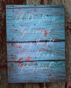 A Daughter Is A Lifelong Friend - Wood Sign Large, Canvas Wall Hanging - Christmas, Birthday,