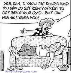 yes dan i know the doctor said you should get plenty of rest humor Cartoon Jokes, Funny Cartoons, Funny Comics, Funny Jokes, Hilarious, Comedy Cartoon, Adult Cartoons, Funny Cats, Lazy Husband